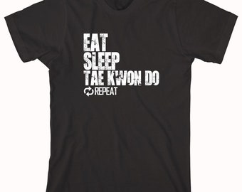 Eat Sleep Tae Kwon Do Repeat Shirt - karate, martial arts, cage fighting, gift idea - ID: 755