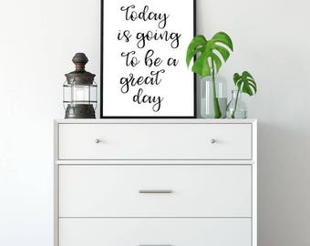 Printable Poster, Wall Art, Today Is Going To Be A Great Day, Typography Printable, Inspirational Poster, Printable Quote, Motivational Art