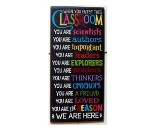 When you enter this Classroom you are...  wood sign Great Teacher gift