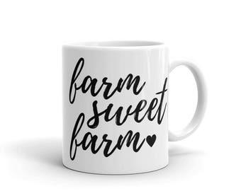 Farm Sweet Farm Mug - Women's Farmer Mug - Country Girl Mug - Farmer Birthday Gift Idea - Horse Lover Mug