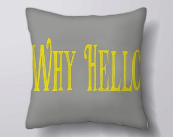Why Hello Typography -Cushion Cover Case Or Stuffed With Insert