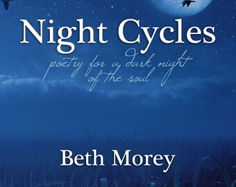 Signed poetry book NIGHT CYCLES by Beth Morey, dark night of the soul, faith god doubt seeking mystic, moon blue