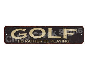 Golf I'd Rather Be Playing Vintage Look Rustic Chic Metal Sign 4x18 4180017