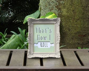 That's How I Roll Printable Art Instant Download Kitchen Art Rolling Pin Pun