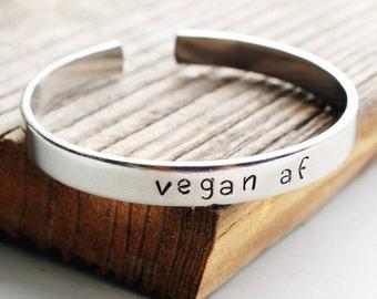 Vegan as f*ck cuff bracelet Hand stamped metal bracelet Vegan AF stamped bracelet hand stamped cuff