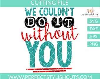 Admin Day Svg, We Couldn't Do It Without You, Administrative Professionals Day Svg, Secretary Svg, EPS, DXF, Png, Svg Files, Cricut Files