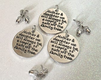 6 - Mother and daughter we will always be a couple of nuts off the family tree Pendant or Charm - Rhodium plated pendant - Mom, Daughter