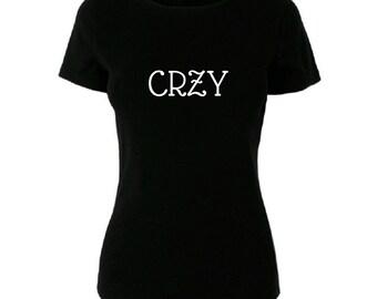 Womens CRZY T/Shirt Slogan Tee Funny Shirt Cute Top Hip Hop Urban