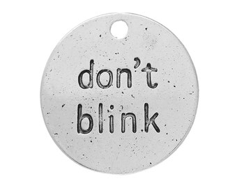 10 Silver DON'T BLINK Stamped Charm Pendants, reference to Doctor Who and the Weeping Angels, chs1815