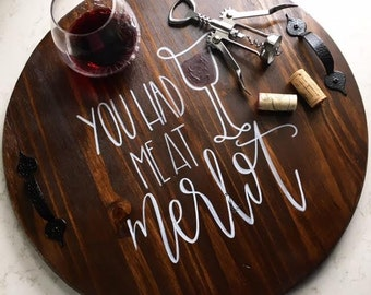 You Had Me At Merlot - Decorative Tray