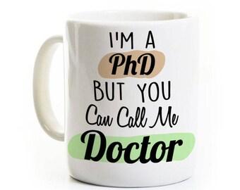 Cadeau de doctorat - vous pouvez m'appeler médecin - cadeau pour doctorat une tasse de café - Félicitations - doctorat Funny Mug