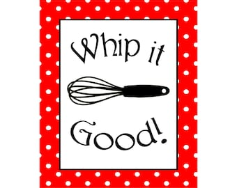 Digital Download, Whip it good, kitchen decor, printables, printable digital download. Download, print and frame it! 8x10 and 10x12 jpg pdf
