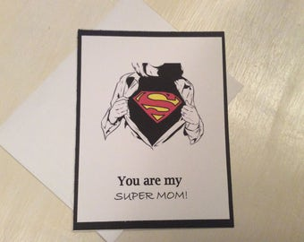 Birthday Card - Mother - Mother's Day Card - Thank You Card - Handmade Card - You Are My Super Mom - Mom - Superman