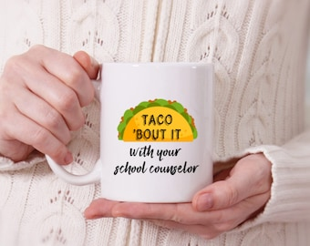 Taco bout it with your school counselor Mug