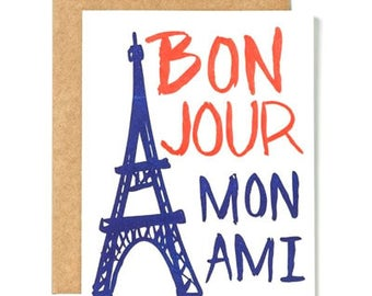 Every day Card - Greeting Card - Bonjour Mon Ami - Letterpress