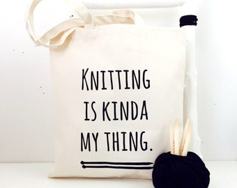 Knitting Is Kinda My Thing | Knitting Project Bag | Knitting Gift | Craft Tote | Knitting Bag