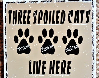 PERSONALIZED 3 Spoiled CATS SIGN Kennel Pet Plaque Groomer Wood Craft Wood Wooden