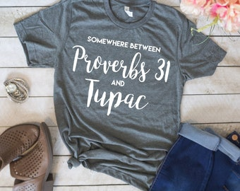 Somewhere Between Proverbs 31 and Tupac