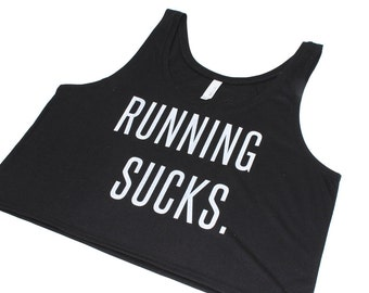 Running sucks crop top (available in 3 colors). Workout tank top. Workout crop top. Running tank top. Gift for runner. Dance tank top.