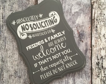 No Soliciting Sign Friends and Family Welcome Please Do Not Knock Respectfully Go Away! Custom colors.