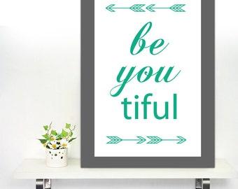 Digital Wall Art - Be You Beautiful | Poster | Print | Decor | Printable