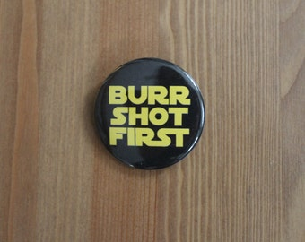 Burr Shot First (black & yellow) - Hamilton Pinback Button or Magnet