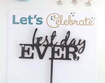 Best Day Ever Cake topper, Wooden Cake Topper, Glitter Cake Topper, Rustic Cake Topper, Wedding Cake Decor, Various Colours.