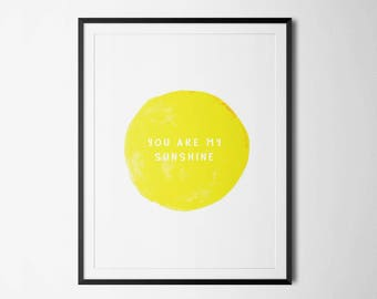 You are my Sunshine poster, Wall Art Kids, Nursery Song, Rainbow Print, Digital Download Yellow Sunshine Print for kids Room Art