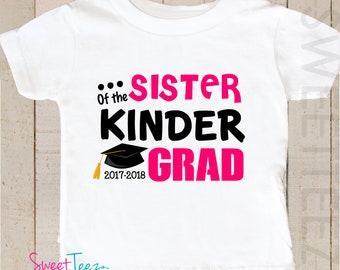 Kindergarten Graduation Shirt Sister of the Grad Kindergarten Pre-k 1st Grade Toddler Youth Baby Shirt Girl