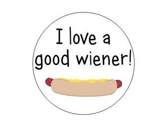 I Love A Good Wiener pinback button
