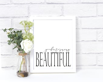 Goodmorning Beautiful. 8x10 Printable. Black Lettering. Typography Art. Wall Art. Instant Download