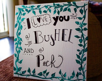 Wall Decor: I love you a Bushel and a Peck
