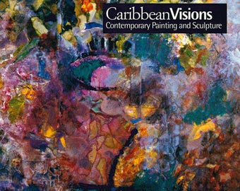 Caribbean Visions: Contemporary Painting and Sculpture