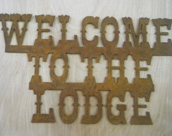 Rusted Metal Welcome to the Lodge Sign/Cabin/Rustic/Metal Sign