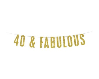 40 & Fabulous Banner - 40th Birthday Gold Banner - Birthday Banner - Gold Glitter Banner