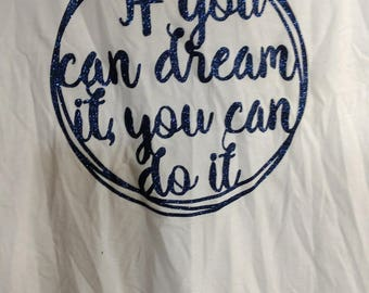 if you can dream it you can do it walt disney quote tee