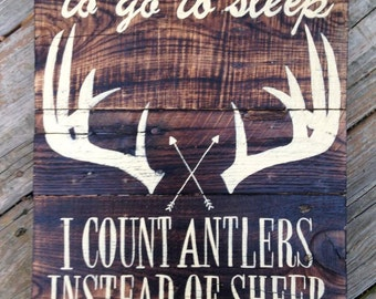 """Wood Sign, Distressed, Rustic Reclaimed Wood Sign, """"I Count Antlers"""""""