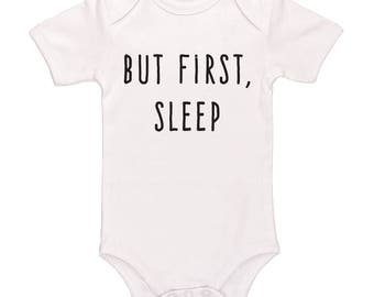 But First, Sleep Bodysuit - Cute Funny Baby Clothes For Boys And Girls