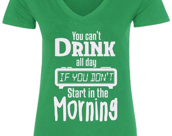 You Can't Drink All Day Women's V-Neck Fitted T-Shirt Funny Drinking Party - TA_00118