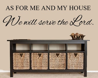 Scripture Wall Art, Wall Decal Quote, Scripture Wall Decal As For Me And My House We Will Serve The Lord