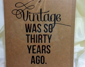 """Set of 4 Individually wrapped """"Vintage was so Thirty Years Ago"""" blank cards with envelopes"""