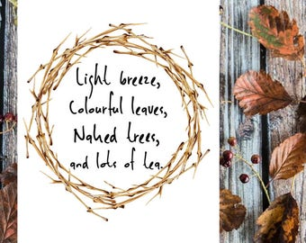 Light breeze, colourful leaves, naked trees and lots of tea. Autumn print.