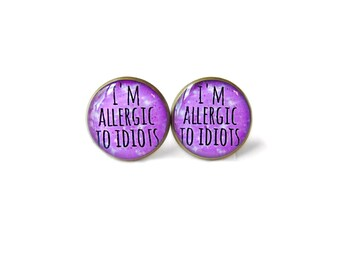 I'm allergic to idiots. Stud Earrings - Soft Grunge Pastel Goth Insult Sarcastic Jewelry