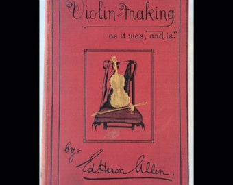 VIOLIN MAKING as it was and is - 1885 2nd edition HB illustrated book classical instrument
