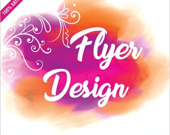Specialised Flyer design, Party Flyer,Business Flyer, Events Flyer, Professional Flyer,Graphic Design, Custom Flyer