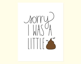 Funny I'm Sorry Card. Sorry I Was A Little S*!T.