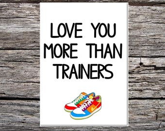 anniversary day card, anniversary card, card for wife/girlfriend/boyfriend/husband, lover card, cute card, love you more than trainers