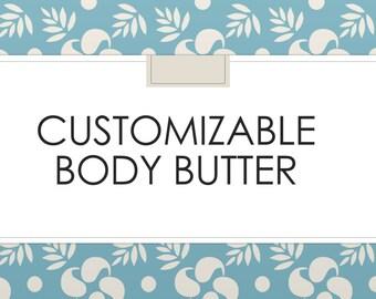 Customizable Body butter, custom body butter, handmade body butter, body cream, dry skin cream, custom lotion.