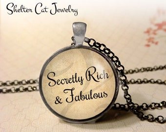 "Secretly Rich and Fabulous Necklace - 1-1/4"" Circle Pendant or Key Ring - Wearable Photo Art Jewelry - Empowerment, Motivation, Inspiration"