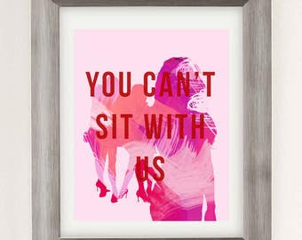 You Can't Sit With Us MEAN GIRLS Digital Art Download